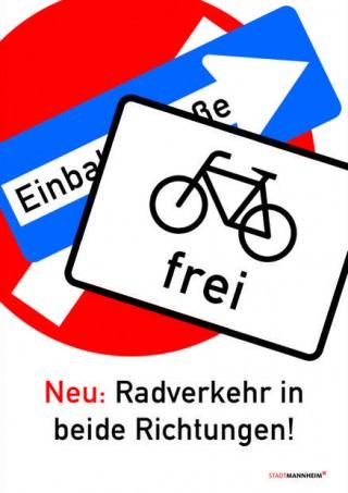 Plakat zur Öffnung der Einbahnstraßen für den Radverkehr | Plakat: Stadt Mannheim