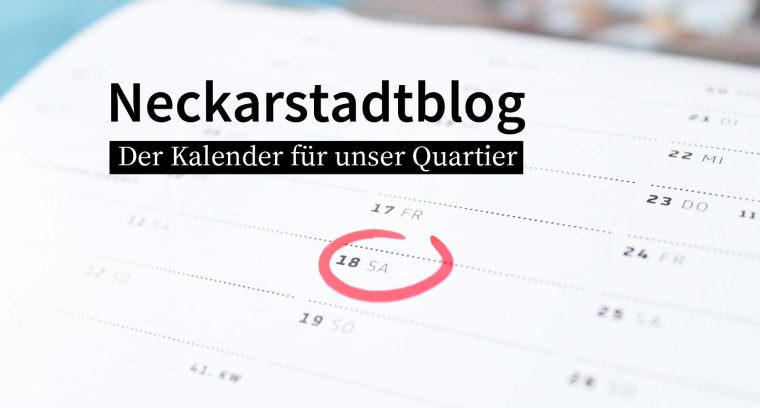 Der Kalender für unser Quartier – Das ist los in Neckarstadt-West, Neckarstadt-Ost, Herzogenried und Wohlgelegen.