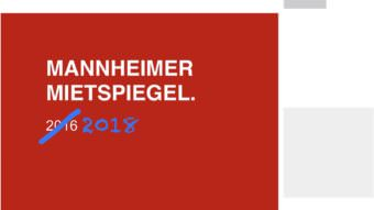 Der Mannheimer Mietspiegel 2018 gilt ab dem 5. Dezember 2018 (Montage)