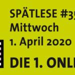 """Spätlese sammelt Beiträge für """"Online-Lesung"""""""