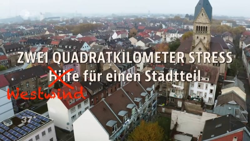 Zwei Quadratkilometer Stress – Westwind für einen Stadtteil | Screenshot: ZDF, Bearbeitung: Neckarstadtblog